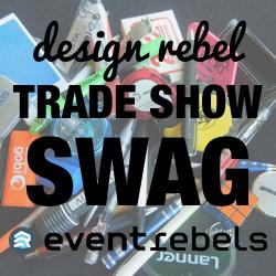 Design Rebel: Trade Show Swag