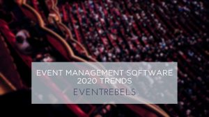 Event Management Software 2020 Trends